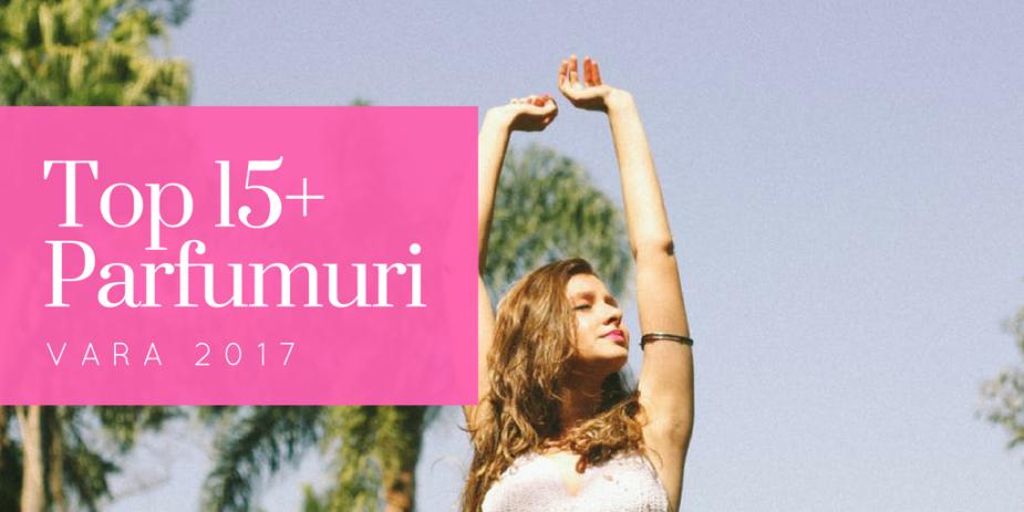 Top 15 parfumuri de dama pentru vara lui 2017