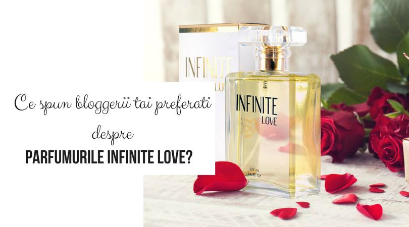 Ce spun bloggerii tăi preferați despre parfumurile Infinite Love?